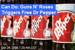 Can Do: Guns N' Roses Triggers Free Dr Pepper