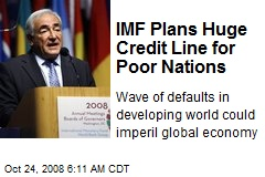 IMF Plans Huge Credit Line for Poor Nations
