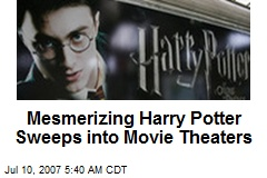 Mesmerizing Harry Potter Sweeps into Movie Theaters