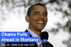 Obama Pulls Ahead in Montana