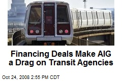 Financing Deals Make AIG a Drag on Transit Agencies