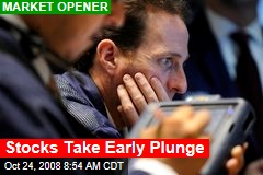 Stocks Take Early Plunge