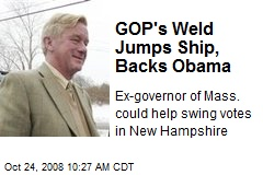 GOP's Weld Jumps Ship, Backs Obama