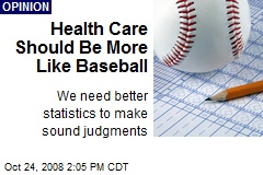 Health Care Should Be More Like Baseball