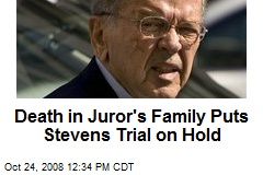 Death in Juror's Family Puts Stevens Trial on Hold