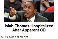 Isiah Thomas Hospitalized After Apparent OD