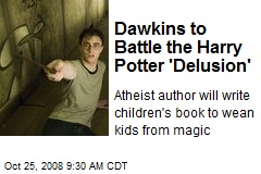 Dawkins to Battle the Harry Potter 'Delusion'