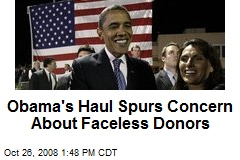 Obama's Haul Spurs Concern About Faceless Donors