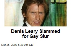Denis Leary Slammed for Gay Slur