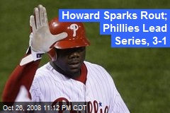 Howard Sparks Rout; Phillies Lead Series, 3-1