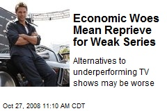 Economic Woes Mean Reprieve for Weak Series