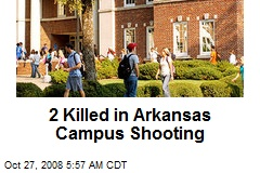 2 Killed in Arkansas Campus Shooting