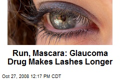 Run, Mascara: Glaucoma Drug Makes Lashes Longer