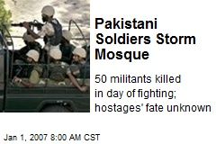 Pakistani Soldiers Storm Mosque