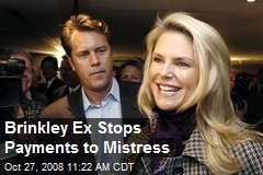 Brinkley Ex Stops Payments to Mistress