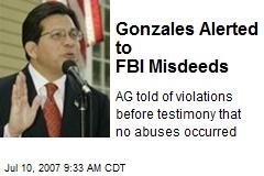 Gonzales Alerted to FBI Misdeeds