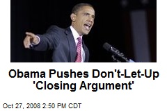 Obama Pushes Don't-Let-Up 'Closing Argument'