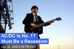 AC/DC Is No. 1? Must Be a Recession