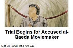 Trial Begins for Accused al-Qaeda Moviemaker