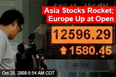 Asia Stocks Rocket; Europe Up at Open