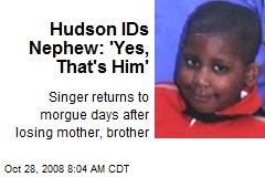 Hudson IDs Nephew: 'Yes, That's Him'
