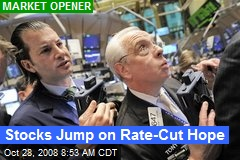 Stocks Jump on Rate-Cut Hope