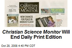Christian Science Monitor Will End Daily Print Edition