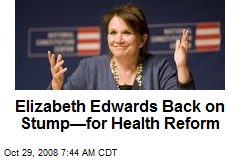 Elizabeth Edwards Back on Stump—for Health Reform
