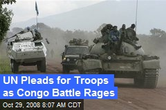 UN Pleads for Troops as Congo Battle Rages