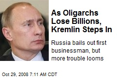 As Oligarchs Lose Billions, Kremlin Steps In