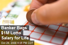 Banker Bags $1M Lotto Salary for Life