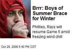 Brrr: Boys of Summer Brace for Winter