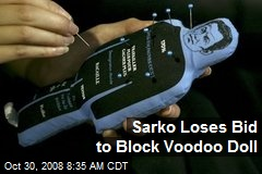 Sarko Loses Bid to Block Voodoo Doll