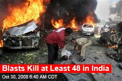 Blasts Kill at Least 48 in India