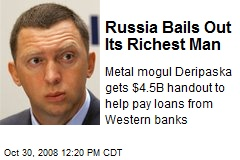 Russia Bails Out Its Richest Man