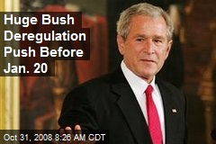 Huge Bush Deregulation Push Before Jan. 20