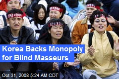 Korea Backs Monopoly for Blind Masseurs