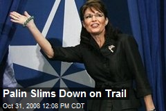 Palin Slims Down on Trail