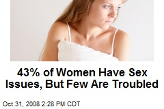 43% of Women Have Sex Issues, But Few Are Troubled