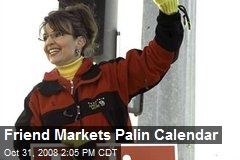 Friend Markets Palin Calendar
