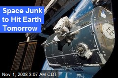 Space Junk to Hit Earth Tomorrow