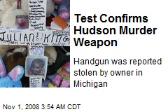 Test Confirms Hudson Murder Weapon