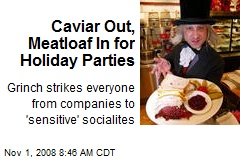 Caviar Out, Meatloaf In for Holiday Parties