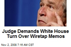 Judge Demands White House Turn Over Wiretap Memos