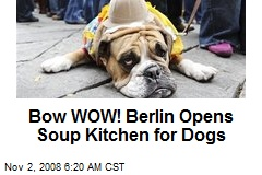 Bow WOW! Berlin Opens Soup Kitchen for Dogs