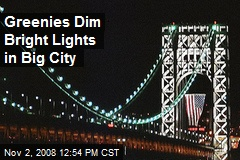 Greenies Dim Bright Lights in Big City
