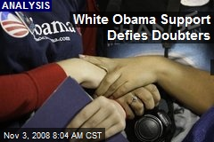 White Obama Support Defies Doubters
