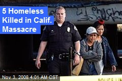 5 Homeless Killed in Calif. Massacre