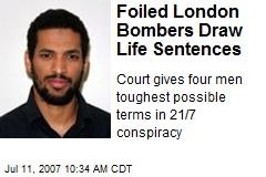 Foiled London Bombers Draw Life Sentences