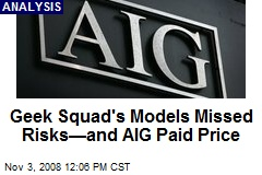 Geek Squad's Models Missed Risks—and AIG Paid Price
